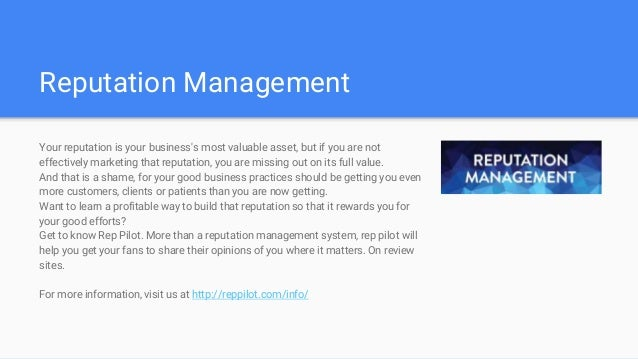 Reputation Management Your reputation is your business's most valuable asset, but if you are not effectively marketing tha...