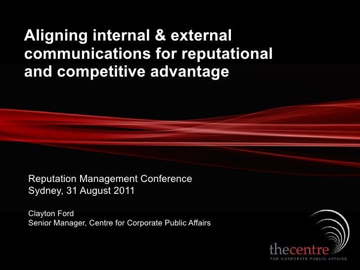Aligning internal & externalcommunications for reputationaland competitive advantageReputation Management ConferenceSydney...