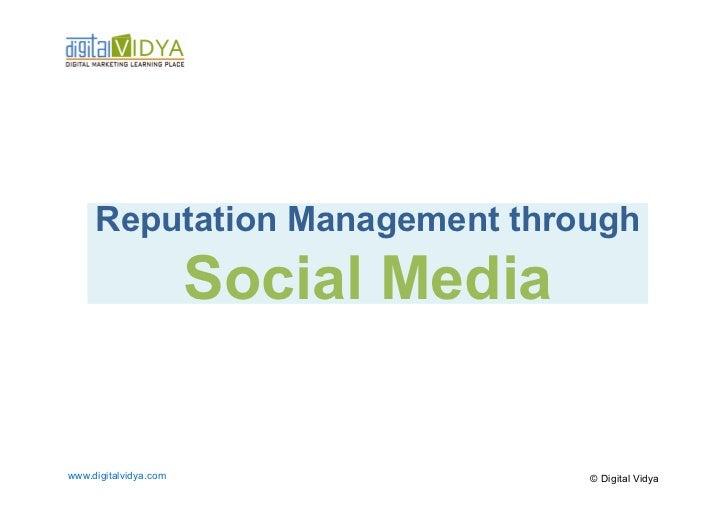 Reputation Management through                       Social Mediawww.digitalvidya.com                  © Digital Vidya