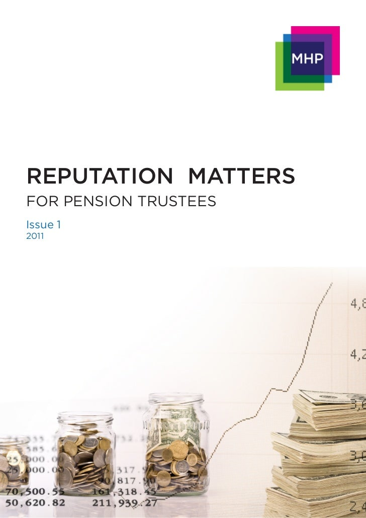 REPUTATION MATTERSFOR PENSION TRUSTEESIssue 12011