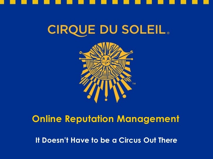 Online  Reputation Management It Doesn't Have to be a Circus Out There
