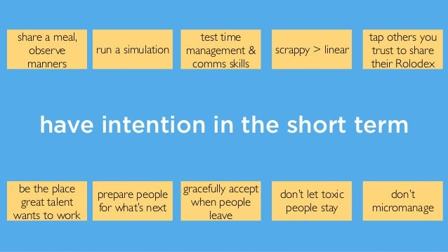 have intention in the short term scrappy > linear tap others you trust to share their Rolodex share a meal, observe manner...