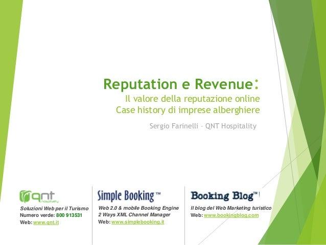 Reputation e Revenue: Il valore della reputazione online Case history di imprese alberghiere Sergio Farinelli – QNT Hospit...