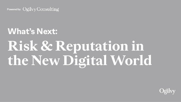 Powered by What's Next: Risk & Reputation in the New Digital World