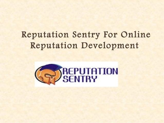 Reputation Sentry For Online Reputation Development