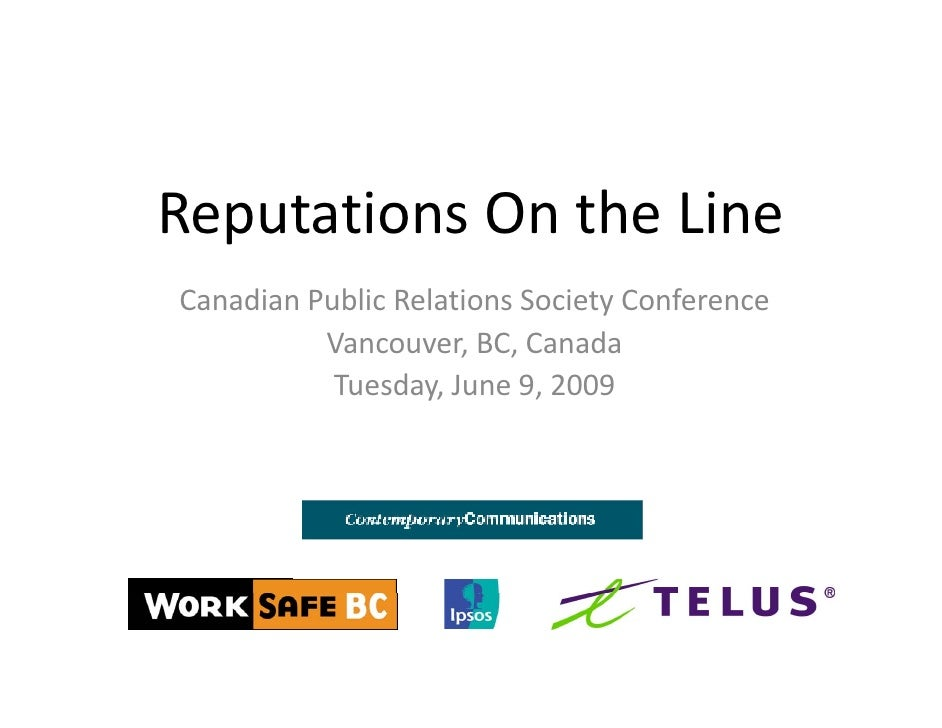 ReputationsOntheLine Reputations On the Line CanadianPublicRelationsSocietyConference           Vancouver,BC,Cana...