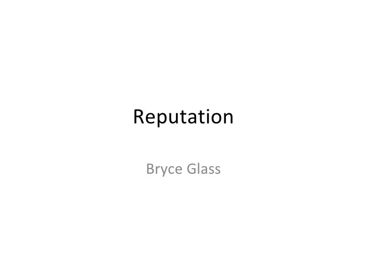Reputation Bryce Glass