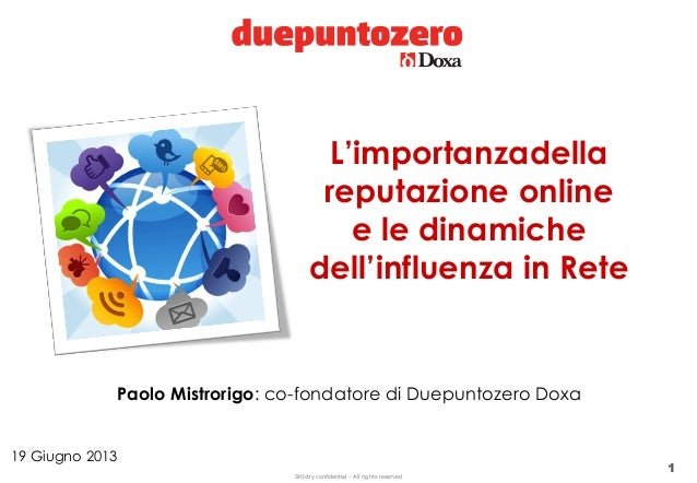 Strictly confidential - All rights reserved1L'importanzadellareputazione onlinee le dinamichedell'influenza in Rete19 Giug...