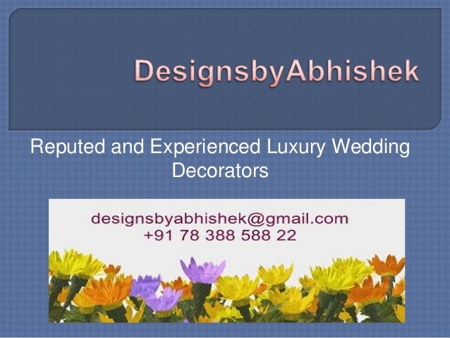 Reputed and Experienced Luxury Wedding Decorators
