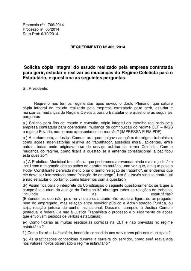 Protocolo nº: 1706/2014  Processo nº: 05/2014  Data Prot: 6/10/2014  REQUERIMENTO Nº 405 /2014  Solicita cópia integral do...