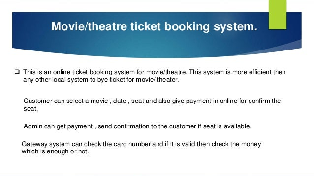 Online Movie or theater ticket booking system Details ...