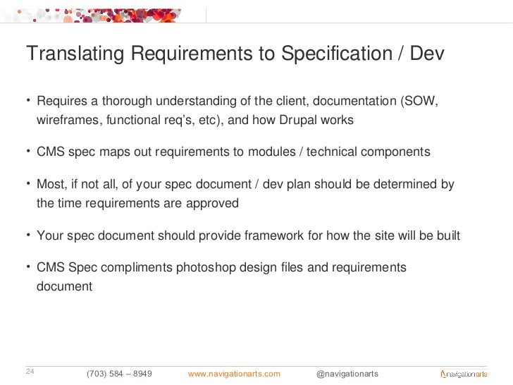 Translating Requirements to Specification / Dev• Requires a thorough understanding of the client, documentation (SOW,  wir...