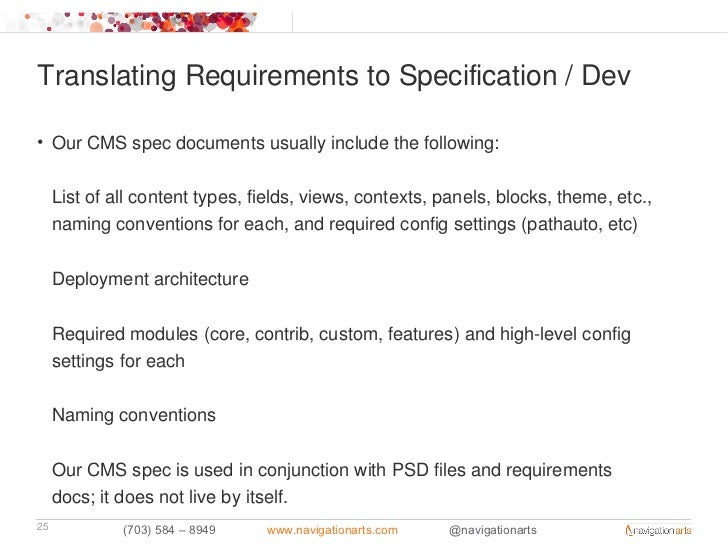 Translating Requirements to Specification / Dev• Our CMS spec documents usually include the following:     List of all con...