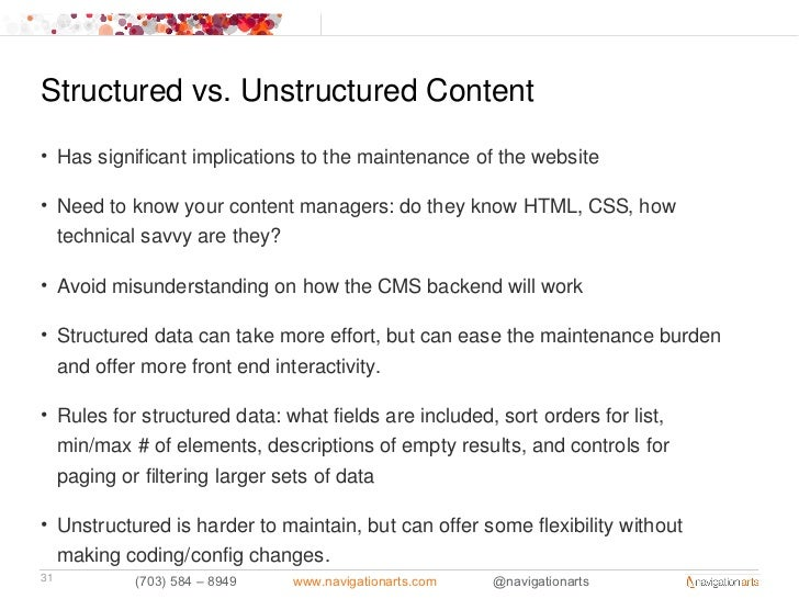 Structured vs. Unstructured Content• Has significant implications to the maintenance of the website• Need to know your con...