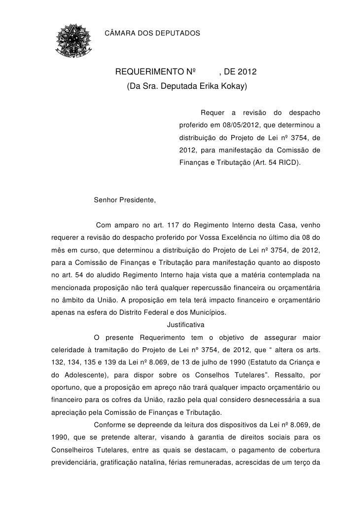 CÂMARA DOS DEPUTADOS                   REQUERIMENTO Nº                  , DE 2012                       (Da Sra. Deputada ...