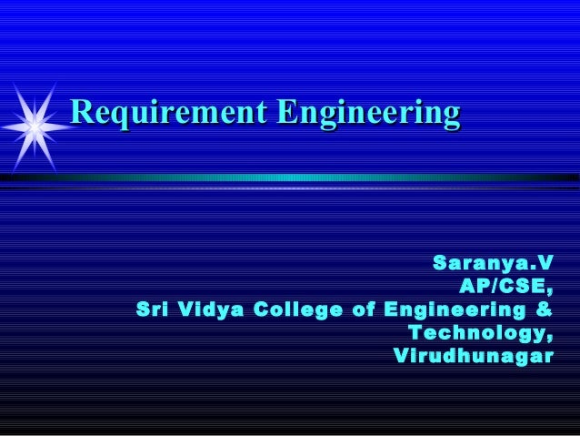 Requirement Engineering                            Saranya.V                              AP/CSE,   Sri Vidya College of E...