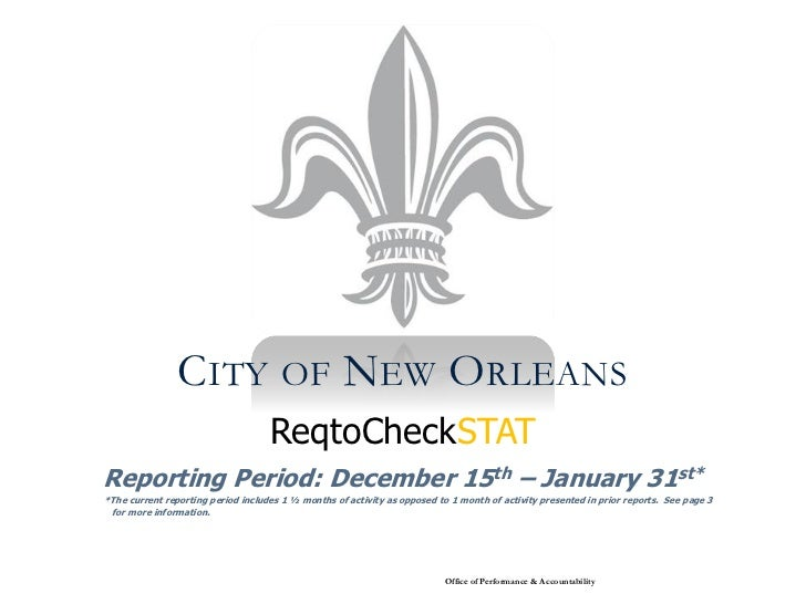 CITY OF NEW ORLEANS                                    ReqtoCheckSTATReporting Period: December 15th – January 31st**The c...