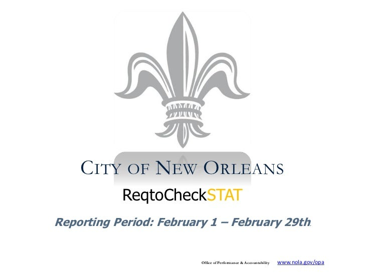 CITY OF NEW ORLEANS           ReqtoCheckSTATReporting Period: February 1 – February 29th                                 ....