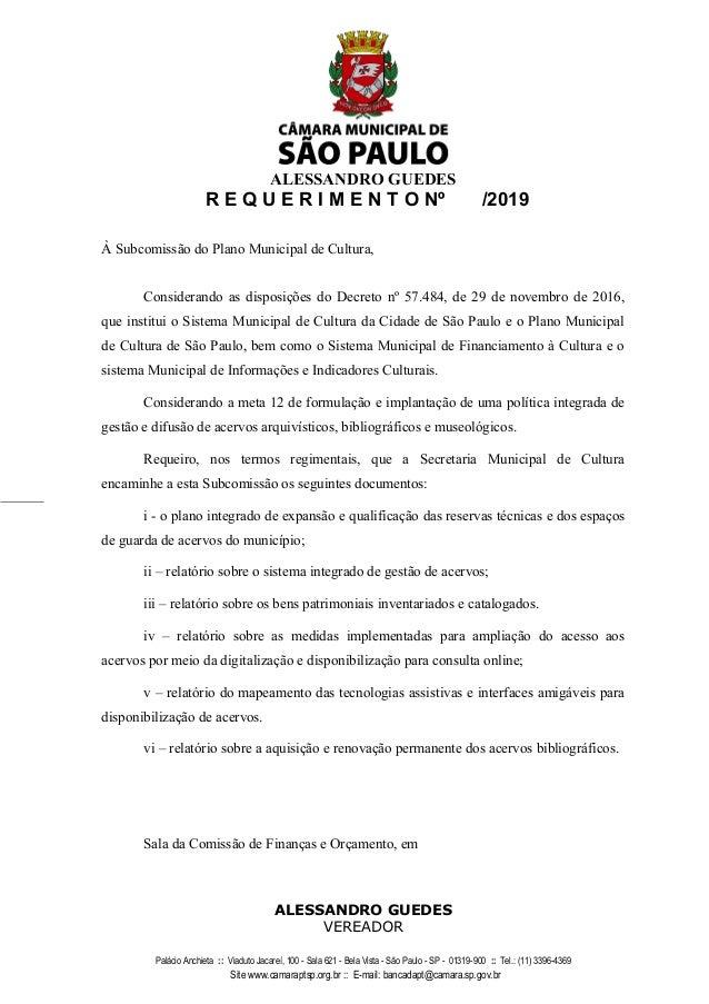 ALESSANDRO GUEDES R E Q U E R I M E N T O Nº /2019 À Subcomissão do Plano Municipal de Cultura, Considerando as disposiçõe...