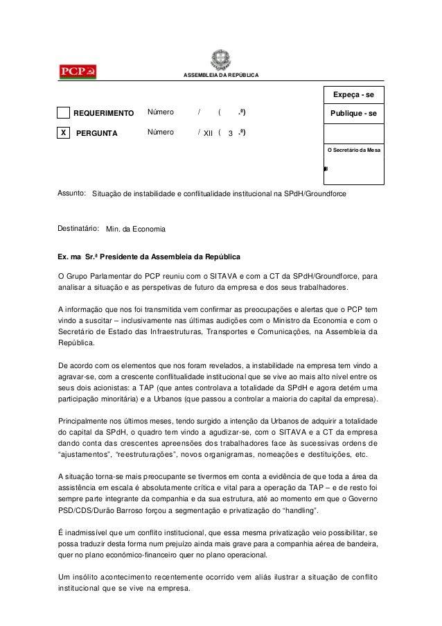 ASSEMBLEIA DA REPÚBLICA REQUERIMENTO Número / ( .ª) PERGUNTA Número / ( .ª) Publique - se Expeça - se O Secretário da Mesa...