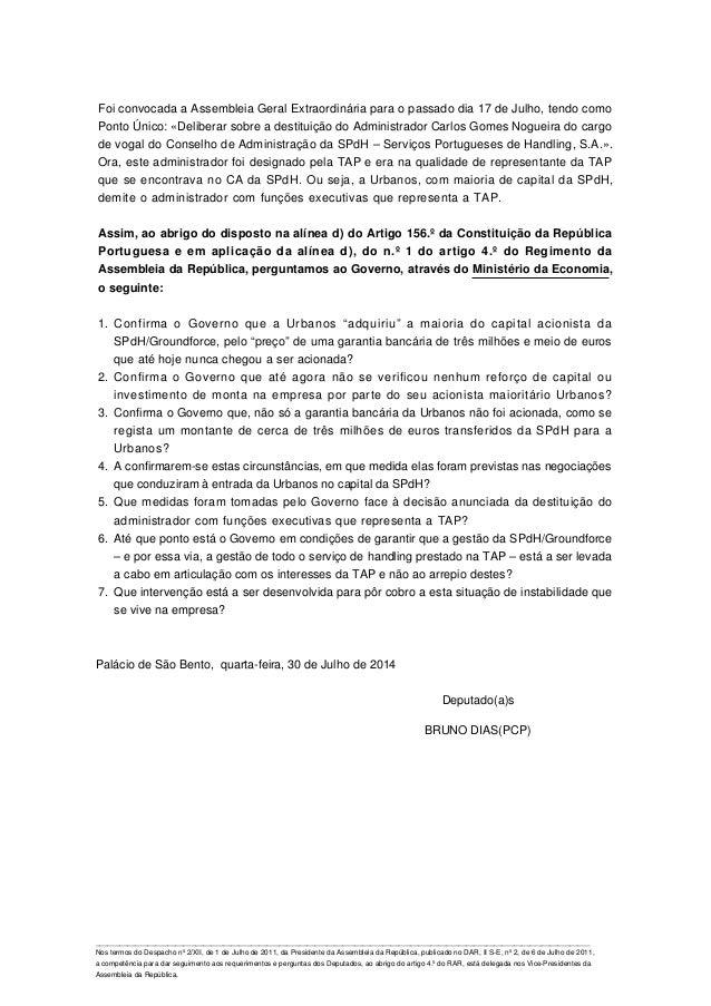 Foi convocada a Assembleia Geral Extraordinária para o passado dia 17 de Julho, tendo como Ponto Único: «Deliberar sobre a...