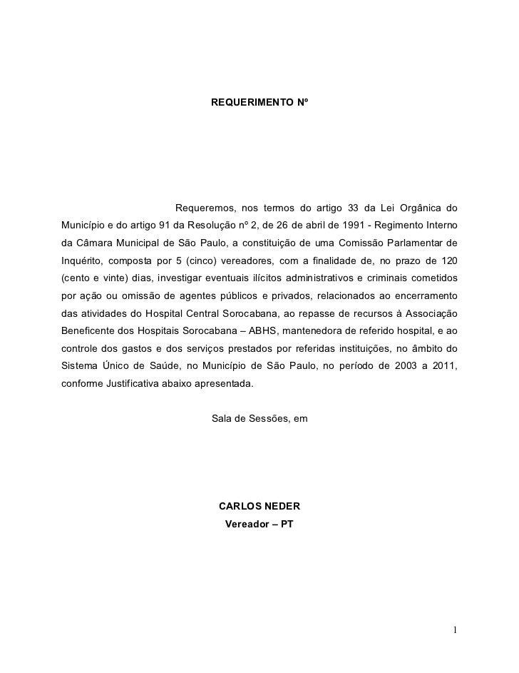 REQUERIMENTO Nº                         Requeremos, nos termos do artigo 33 da Lei Orgânica doMunicípio e do artigo 91 da ...