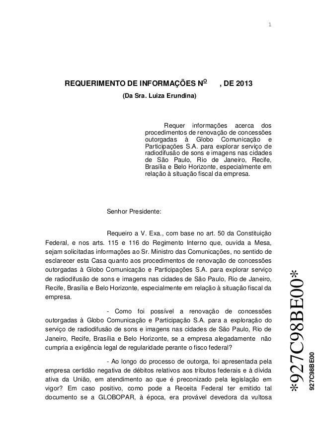 1  *927C98BE00*  927C98BE00  REQUERIMENTO DE INFORMAÇÕES NO , DE 2013  (Da Sra. Luiza Erundina)  Requer informações acerca...