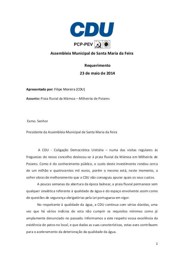 1 Assembleia Municipal de Santa Maria da Feira Requerimento 23 de maio de 2014 Apresentado por: Filipe Moreira (CDU) Assun...