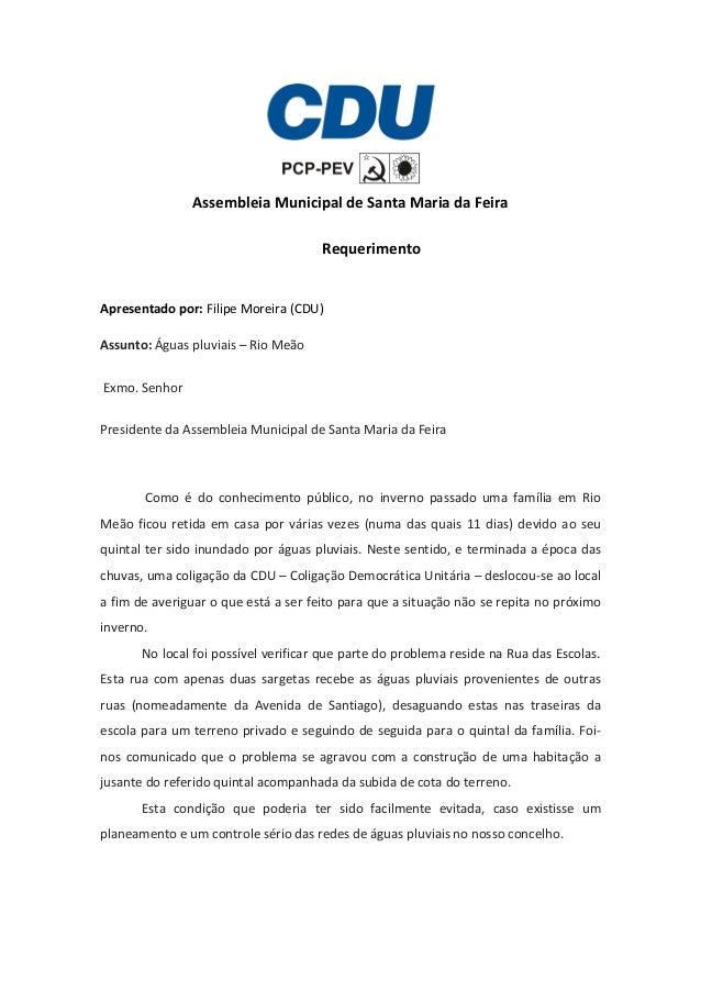Assembleia Municipal de Santa Maria da Feira Requerimento Apresentado por: Filipe Moreira (CDU) Assunto: Águas pluviais – ...