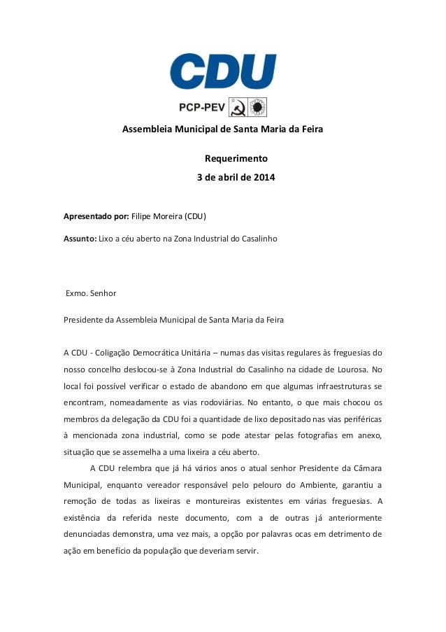 Assembleia Municipal de Santa Maria da Feira Requerimento 3 de abril de 2014 Apresentado por: Filipe Moreira (CDU) Assunto...