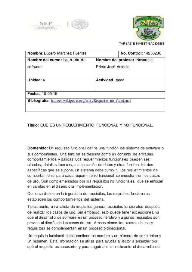 TAREAS E INVESTIGACIONES Nombre: Lucero Martinez Fuentes No. Control: 14250238 Nombre del curso: Ingeniería de software No...