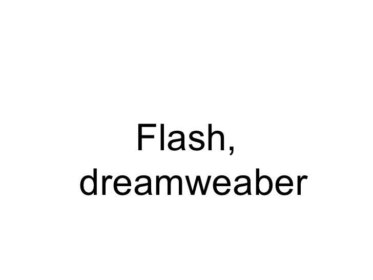 Flash, dreamweaber