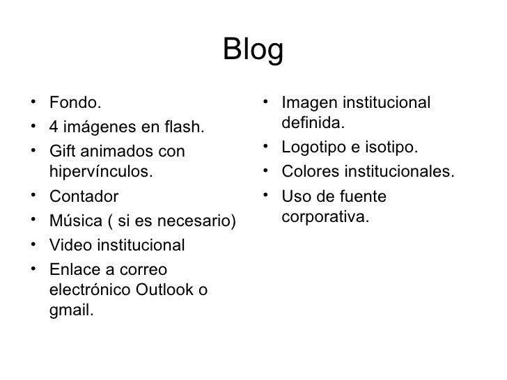 Blog <ul><li>Fondo. </li></ul><ul><li>4 imágenes en flash. </li></ul><ul><li>Gift animados con hipervínculos. </li></ul><u...