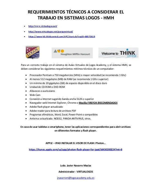 REQUERIMIENTOS TÉCNICOS A CONSIDERAR ELTRABAJO EN SISTEMAS LOGOS - HMH http://www.virtualogos.net/ http://www.virtualogo...