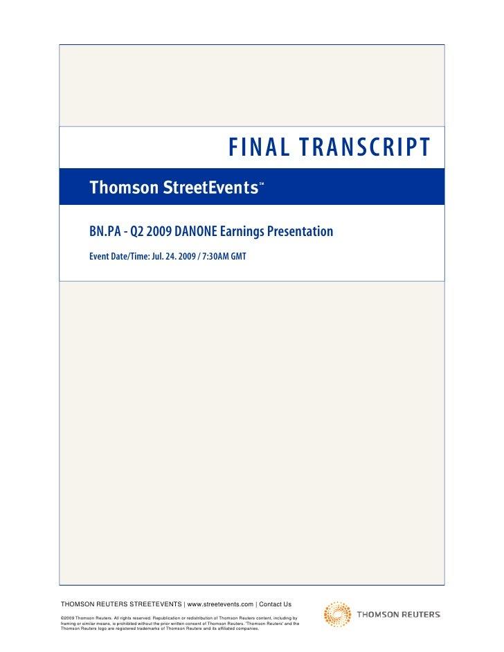FINAL TRANSCRIPT                BN.PA - Q2 2009 DANONE Earnings Presentation               Event Date/Time: Jul. 24. 2009 ...