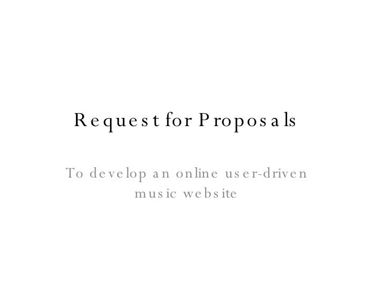 Request for Proposals To develop an online user-driven music website