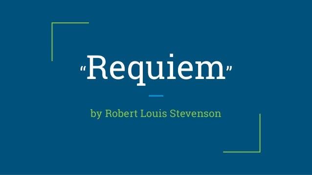 """Requiem"" by Robert Louis Stevenson"