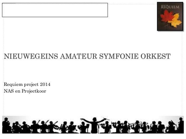 NIEUWEGEINS AMATEUR SYMFONIE ORKEST  Requiem project 2014 NAS en Projectkoor