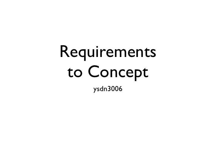 Requirements to Concept