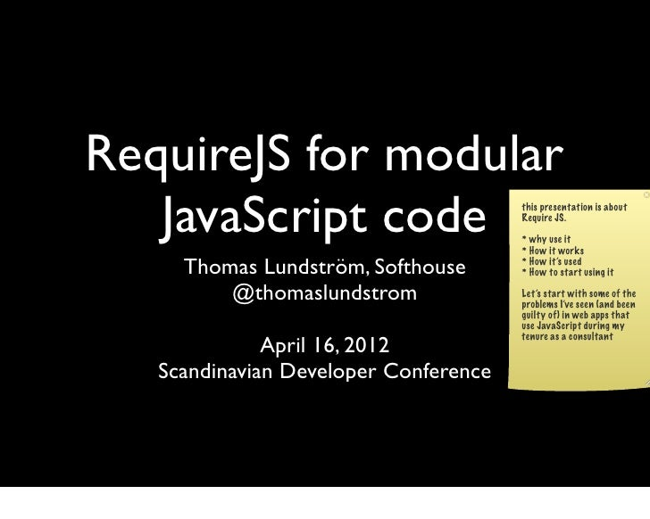 RequireJS for modular   JavaScript code                     this presentation is about                                    ...