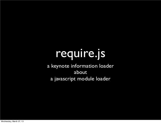 require.js                          a keynote information loader                                       about              ...