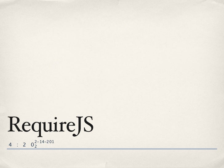RequireJS         2-14-2014 : 2   02