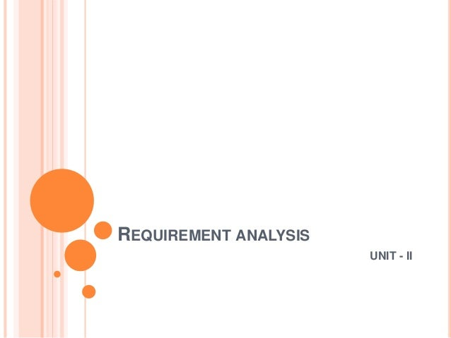 REQUIREMENT ANALYSIS UNIT - II