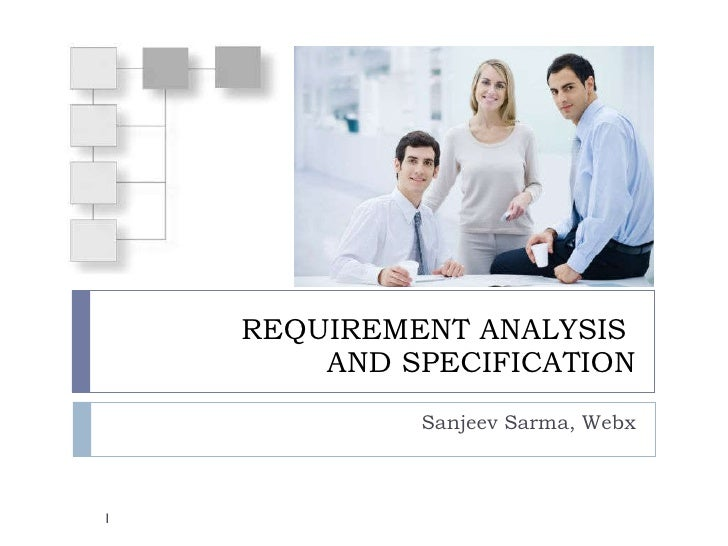 REQUIREMENT ANALYSIS  AND SPECIFICATION Sanjeev Sarma, Webx