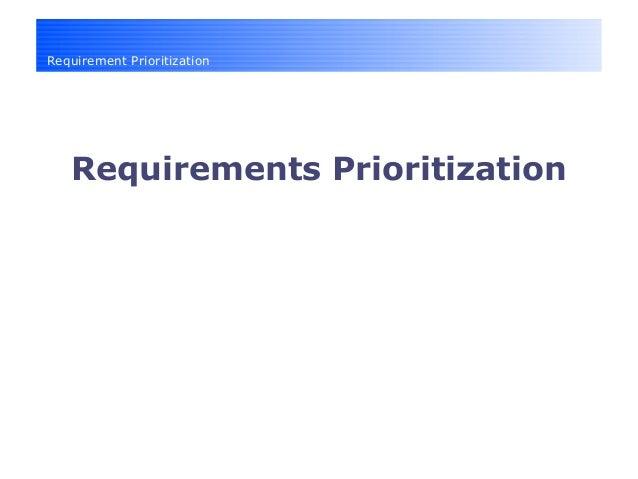 Requirement Prioritization Requirements Prioritization