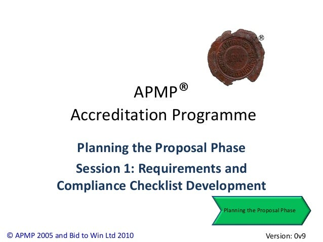APMP®                 Accreditation Programme               Planning the Proposal Phase               Session 1: Requireme...