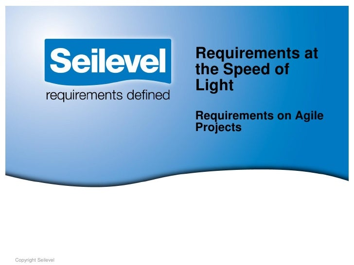 Requirements at                     the Speed of                     Light                     Requirements on Agile      ...