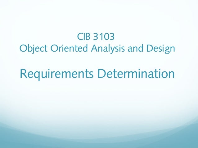 CIB 3103 Object Oriented Analysis and Design Requirements Determination
