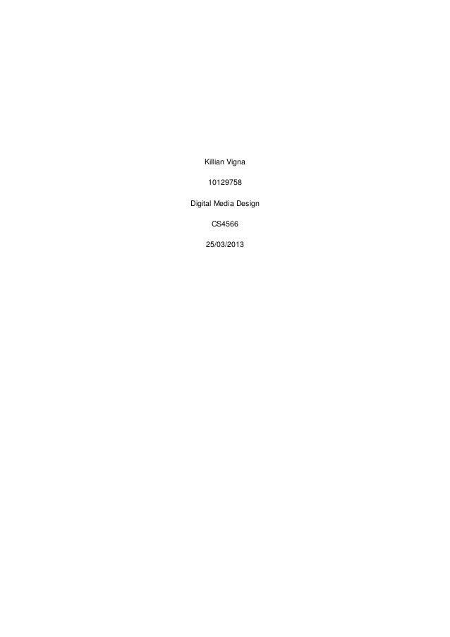 Killian Vigna 10129758 Digital Media Design CS4566 25/03/2013