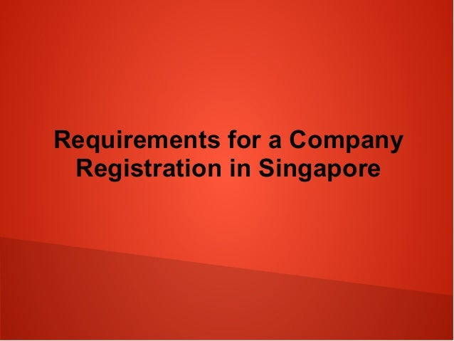 Requirements for a Company Registration in Singapore